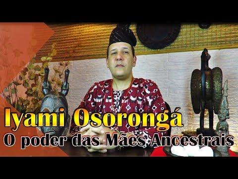 Iyami Osoronga, O Poder Das Mães Ancestrais - Programa Universus #12