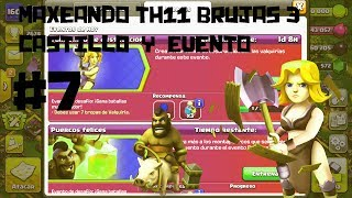 MAXEANDO TH11 BRUJAS 3 CASTILLO 7 Y EVENTOS GUIA#7 CLASH OF CLANS