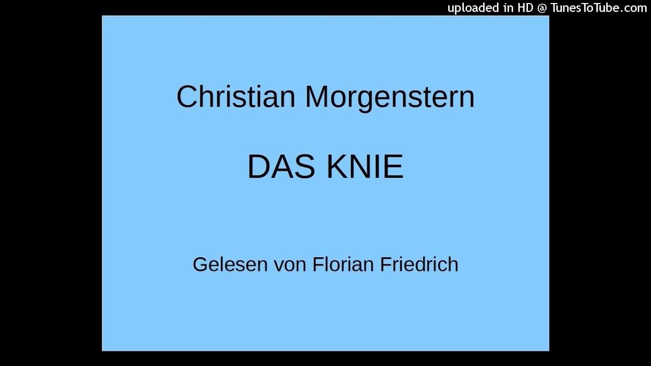 Christian Morgenstern Das Knie Gedicht Aus Den Galgenliedern