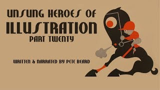 UNSUNG HEROES OF ILLUSTRATION PART 20