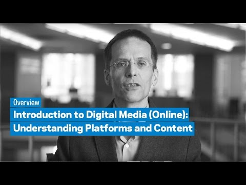 Introduction to Digital Media (Online): Understanding Platforms and Content: Overview