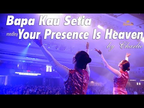 Bapa Kau Setia Medley Your Presence Is Heaven By Charlie Suhadi