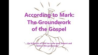 According to Mark: The Groundwork of the Gospel