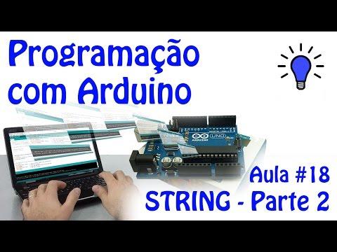 Programação Com Arduino - Aula 18 - STRING - Parte 2