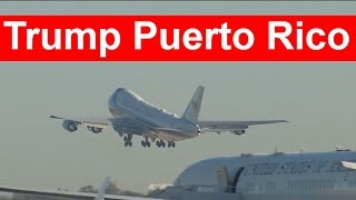 WATCH: President Donald Trump Visit Puerto Rico with Air Force One AMAZING TAKEOFF 10/3/17