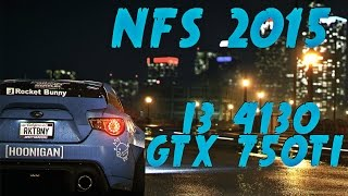Need for Speed 2015 | I3 4130 | GTX 750 TI 2GB | Gameplay | Settings High