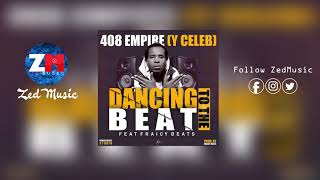 408 Empire (Y Celeb) x Fraicy Beats - Dancing To The Beat [Official Audio] Zambian Music 2019