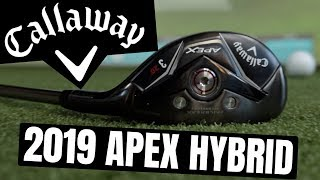 Callaway 2019 Apex Hybrid Review -  I DIDN'T WANT TO LOVE THIS...