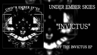 Under Ember Skies - Invictus