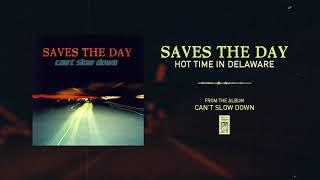 """Saves The Day """"Hot Time In Delaware"""""""