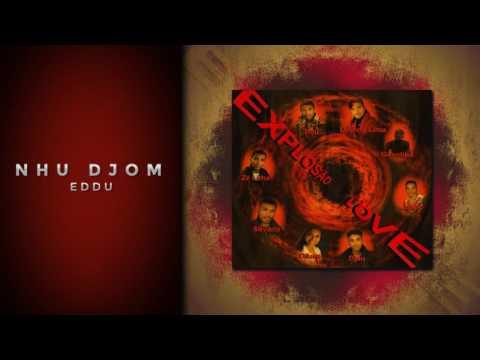 EDDU - NHU DJOM  [EXPLOSÃO LOVE 2003] thumbnail