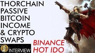 Passive Bitcoin & Crypto Income Via Liquidity Pools - Thorchain - Hot Binance IDO