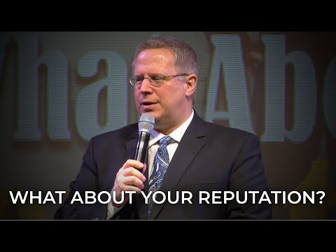 What About Your Reputation? – Pastor Raymond Woodward