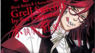 Shinkou - Grell Character Song -Lyrics in desc.