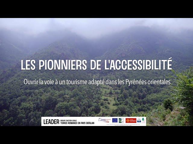 Les pionniers de l'accessibilité. Ouvrir la voie à un tourisme adapté dans les Pyrénées Orientales