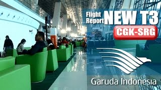 Flight Report, New Terminal 3 (Ultimate) Soekarno Hatta, Garuda Indonesia GA-232, Jakarta-Semarang