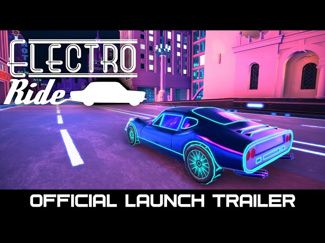 Electro Ride - Official Launch Gameplay Trailer - Steam