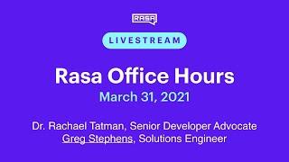Rasa Office Hours: Greg Stephens, Solutions Engineer