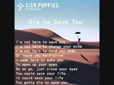 sick puppies die to save you with lyrics youtube. Black Bedroom Furniture Sets. Home Design Ideas