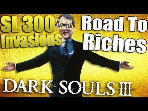 Dark Souls 3: Becoming A Millionaire! - SL 300 Invasions (FULL)