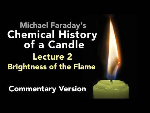 Commentary Lecture Two: The Chemical History of a Candle - Brightness of the Flame