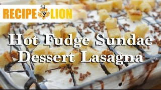 Hot Fudge Sundae Dessert Lasagna