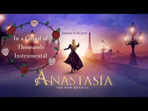 In a Crowd of Thousands Instrumental - Anastasia the Musical | Winnie Su