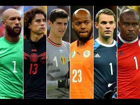 Les 10 meilleurs gardiens de la coupe du monde 2014 youtube - Les meilleurs buteurs de la coupe du monde ...