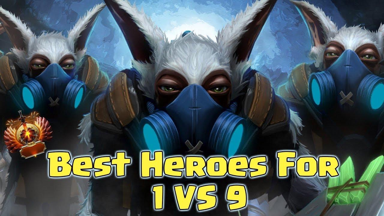 Best Heroes To Win 1 Vs 9 Dota 2 Guide Youtube