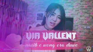 VIA VALLENT - NASIB E WONG ORA DUWE ( New Single)
