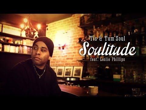 Youtube: Tis & Tum'Soul feat. Leslie Phillips – SOULITUDE