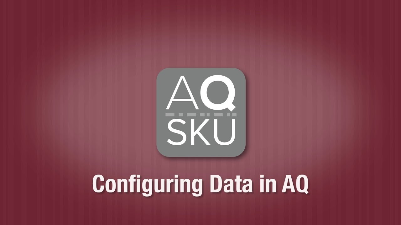 AQ SKU Configuring Data