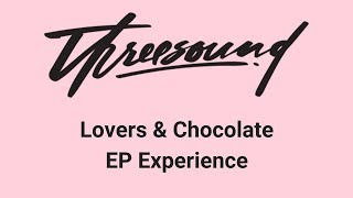 Baixar Threesound - Lovers & Chocolate EP Experience