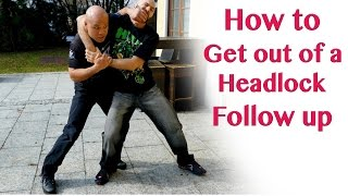 How to get out of a headlock FOLLOW UP - Wing Chun