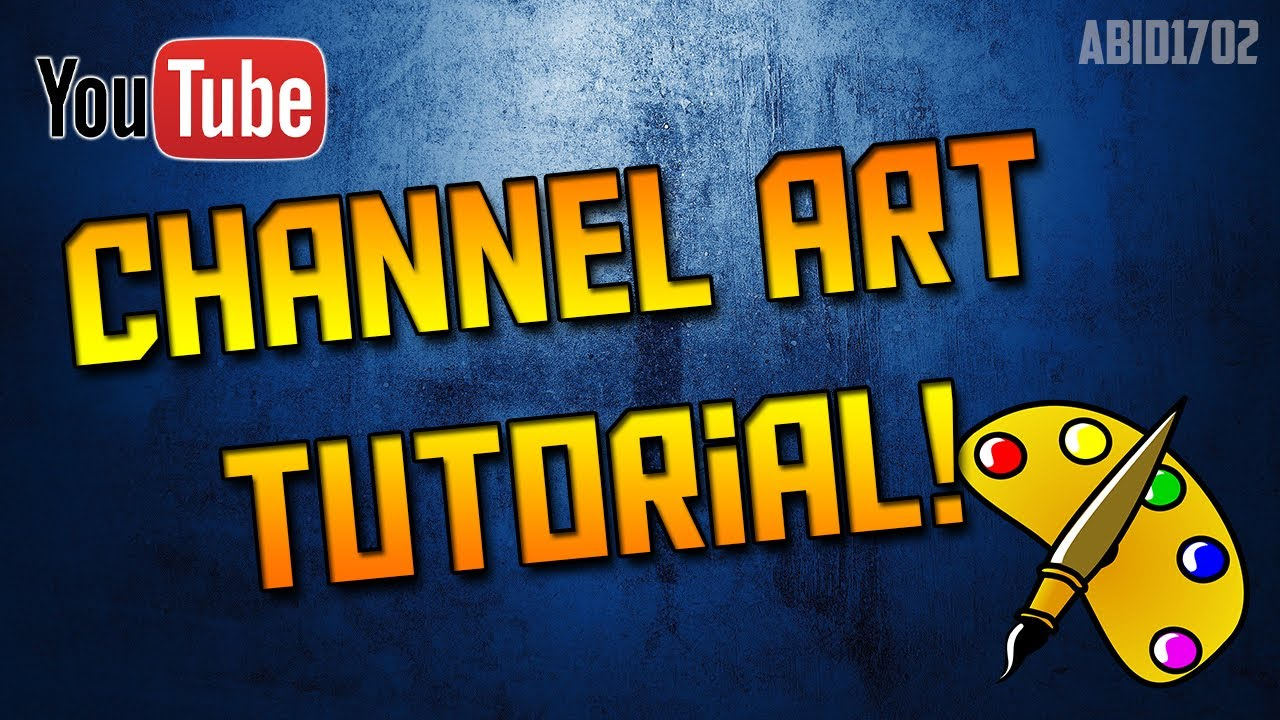 updated   how to create your own channel  banner art for
