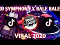 Dj Symphony X Bale Bale Remix Full Bass Tik Tok Viral   Mp3 - Mp4 Download