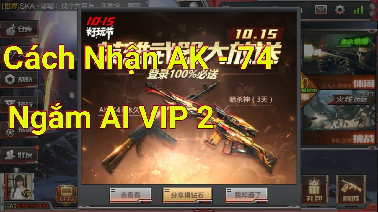 CF Mobile | Cách nhận AK – 74 Vĩnh Viễn và Ngắm AI VIP 2 Cùng Test thử AK – 74
