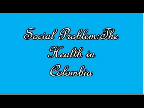Social Problem: The Health in Colombia