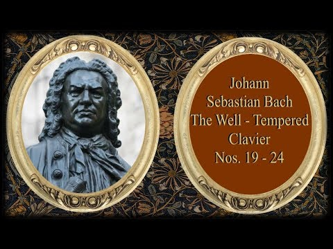 Bach - The Well Tempered Clavier, Book I, Nos.  19 - 24