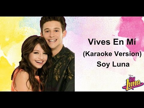 Vives en mi - (Karaoke Version) - Soy Luna 2