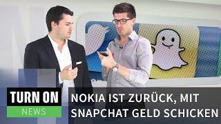 Nokia ist zurück // mit Snapchat Geld verschicken - Turn On News - 4K