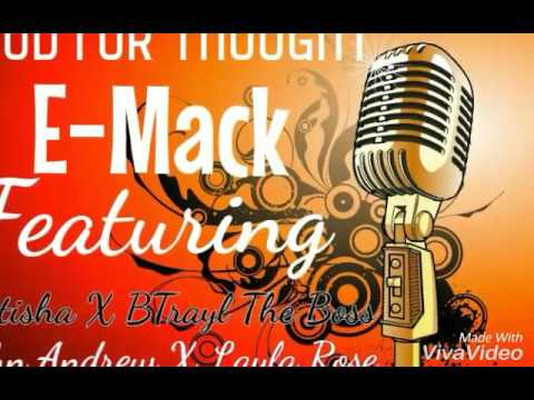 Food For Thought By: E-Mack Ft. Latisha & BTrayl The Boss & John Andrew & Layla Rose