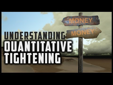 UNDERSTANDING QUANTITATIVE TIGHTENING (UNWINDING QE)