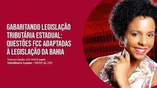 Legislação Tributária Estadual para SEFAZ BA com Vandinara Lopes