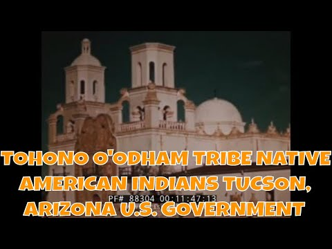 TOHONO O'ODHAM TRIBE  NATIVE AMERICAN INDIANS  TUCSON, ARIZONA  U.S. GOVERNMENT FILM   88304