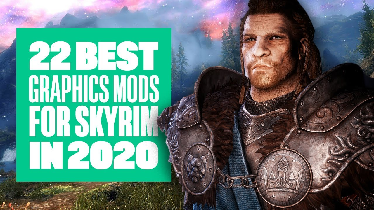 Best Skyrim Graphics Mods 2021 22 Best Skyrim Graphics Mods in 2020   SKYRIM MODS   YouTube