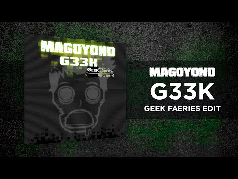 MAGOYOND - G33K [Geek Faëries Edit 2012 - Remastered]