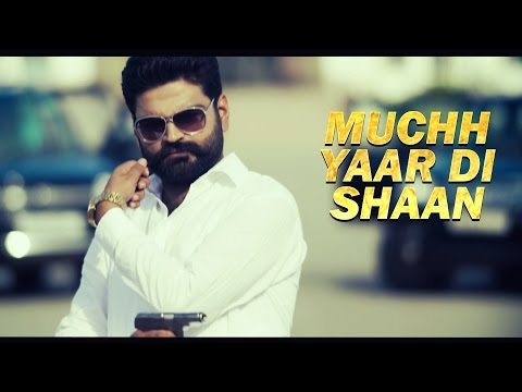 New Punjabi Songs 2016 | Muchh Yaar di Shaan | Jassi Aala Dhillon | Latest New Song 2016