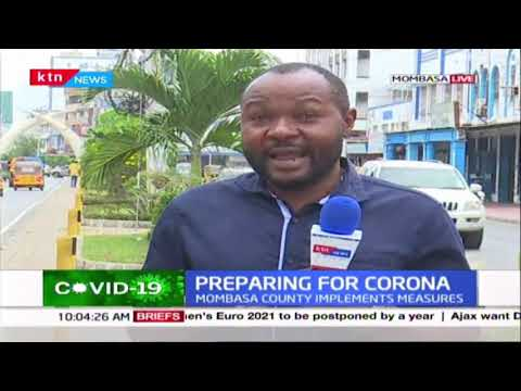 Situation in Mombasa County as plans to implement measures to curb COVID-19 underway
