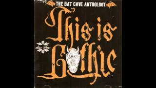 This Is Gothic: The Bat Cave Anthology – Disc 02 (Full Album - 2007)